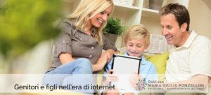 Genitori e figli nell'era di internet - Psicologa Psicoterapeuta Bologna Dott.ssa Maria Giulia Ponzellini